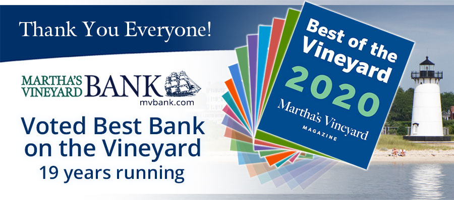 Once again, Martha's Vineyard Bank was voted Best Bank on the Vineyard (19 years running!)